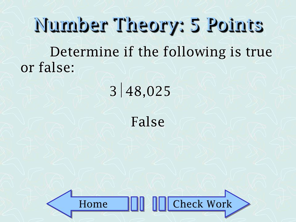 Number Theory: 5 Points Determine if the following is true or false: