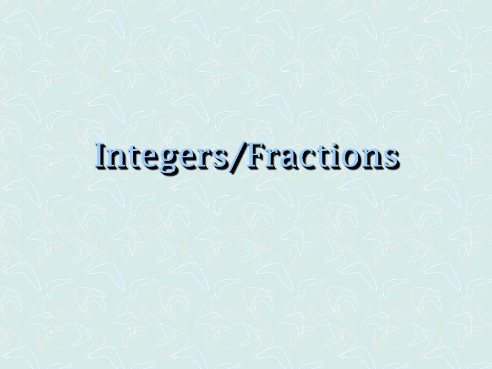 Integers/Fractions