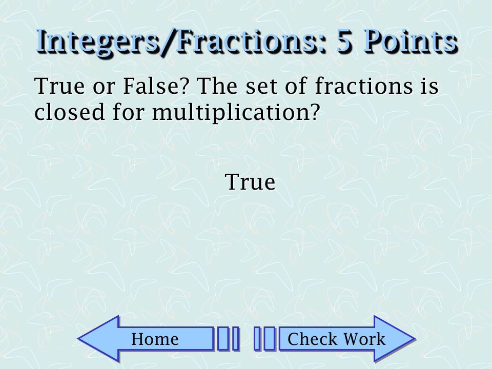 Integers/Fractions: 5 Points