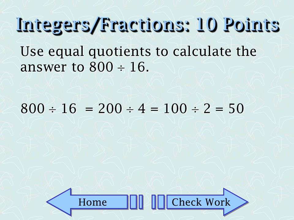 Integers/Fractions: 10 Points