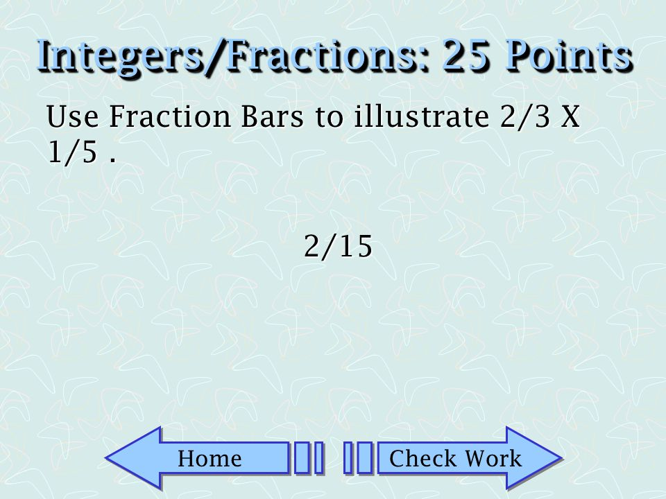 Integers/Fractions: 25 Points