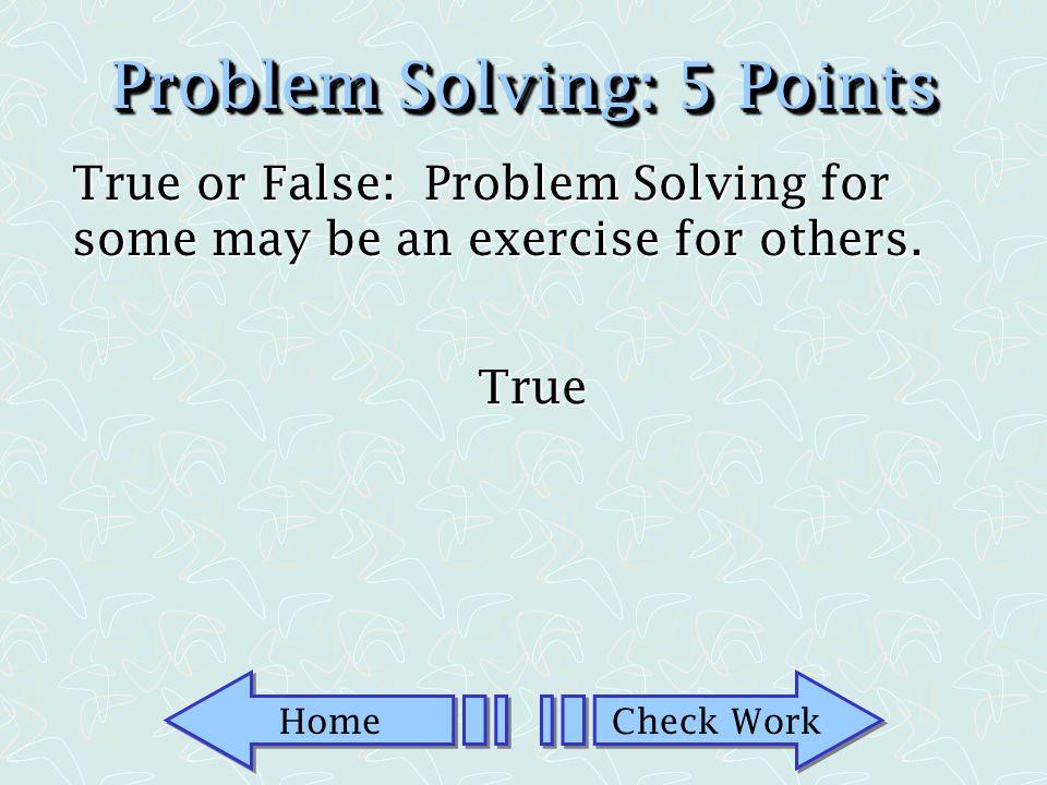 Problem Solving: 5 Points