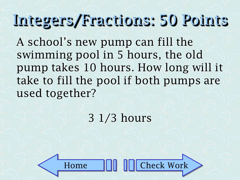 Integers/Fractions: 50 Points
