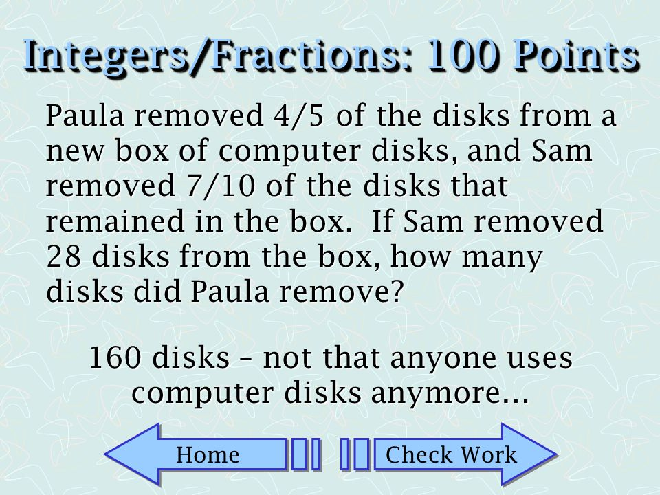 Integers/Fractions: 100 Points