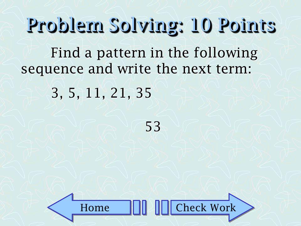 Problem Solving: 10 Points