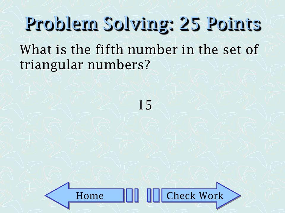 Problem Solving: 25 Points