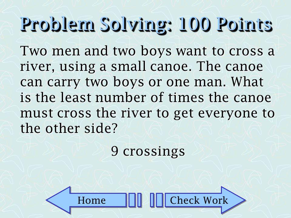 Problem Solving: 100 Points