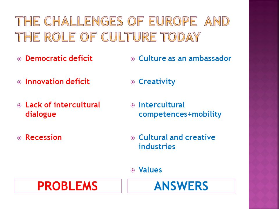 The challenges of europe and the role of culture today