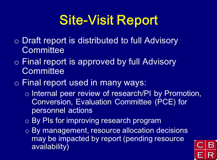 Site-Visit Report Draft report is distributed to full Advisory Committee. Final report is approved by full Advisory Committee.