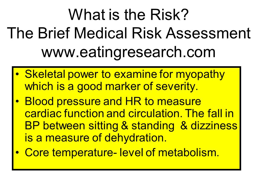 What is the Risk The Brief Medical Risk Assessment www.eatingresearch.com