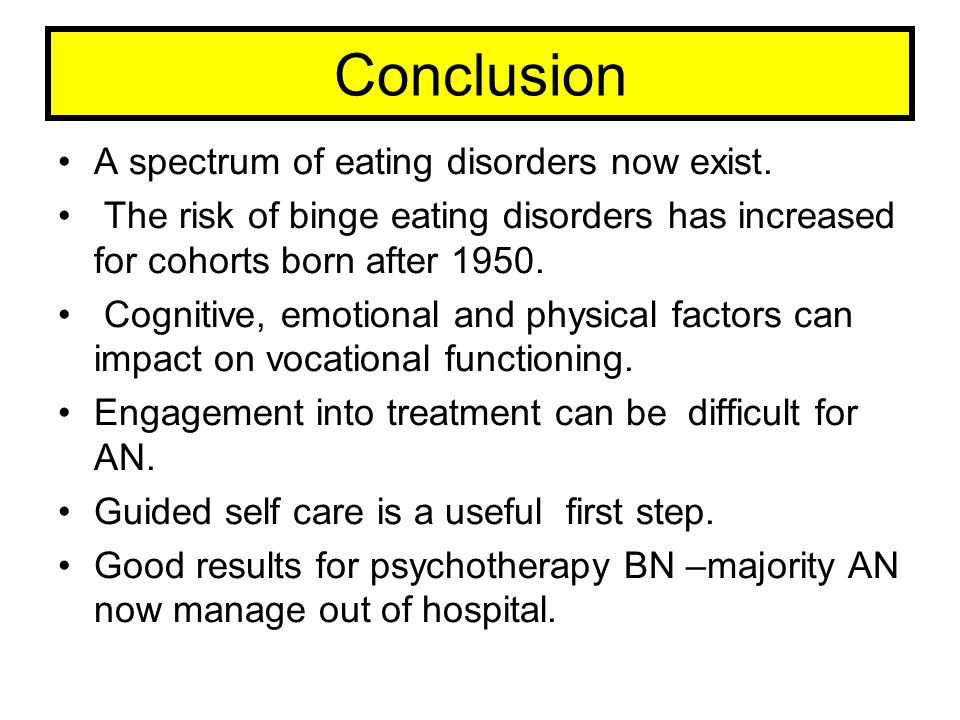 Conclusion A spectrum of eating disorders now exist.