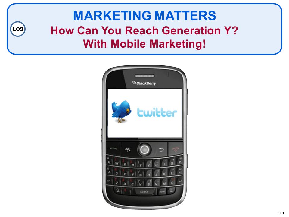 MARKETING MATTERS How Can You Reach Generation Y With Mobile Marketing!
