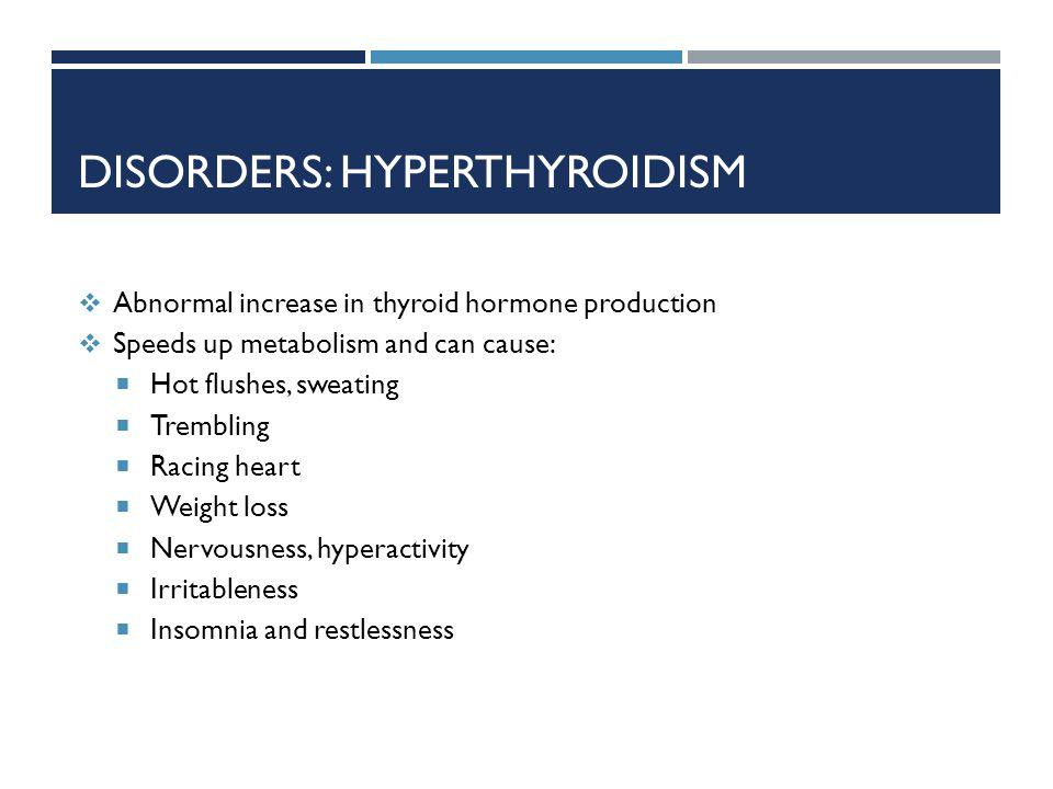 Disorders: hyperthyroidism