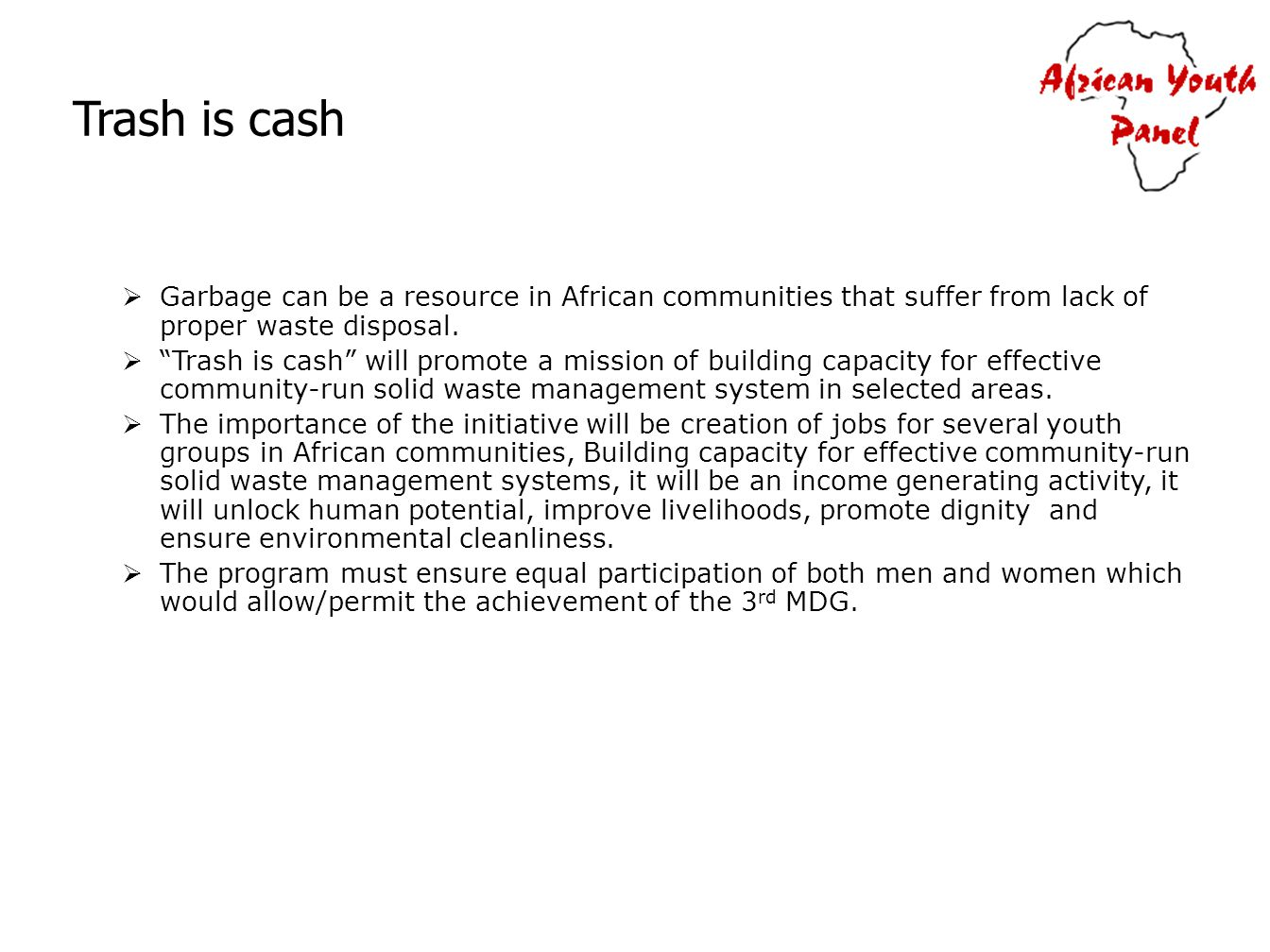 Trash is cash Garbage can be a resource in African communities that suffer from lack of proper waste disposal.