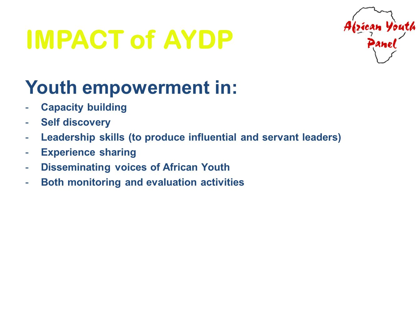 IMPACT of AYDP Youth empowerment in: Capacity building Self discovery