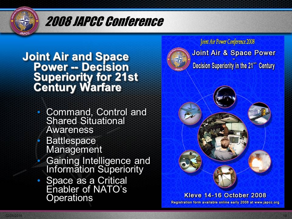 2008 JAPCC Conference Joint Air and Space Power -- Decision Superiority for 21st Century Warfare. Command, Control and Shared Situational Awareness.