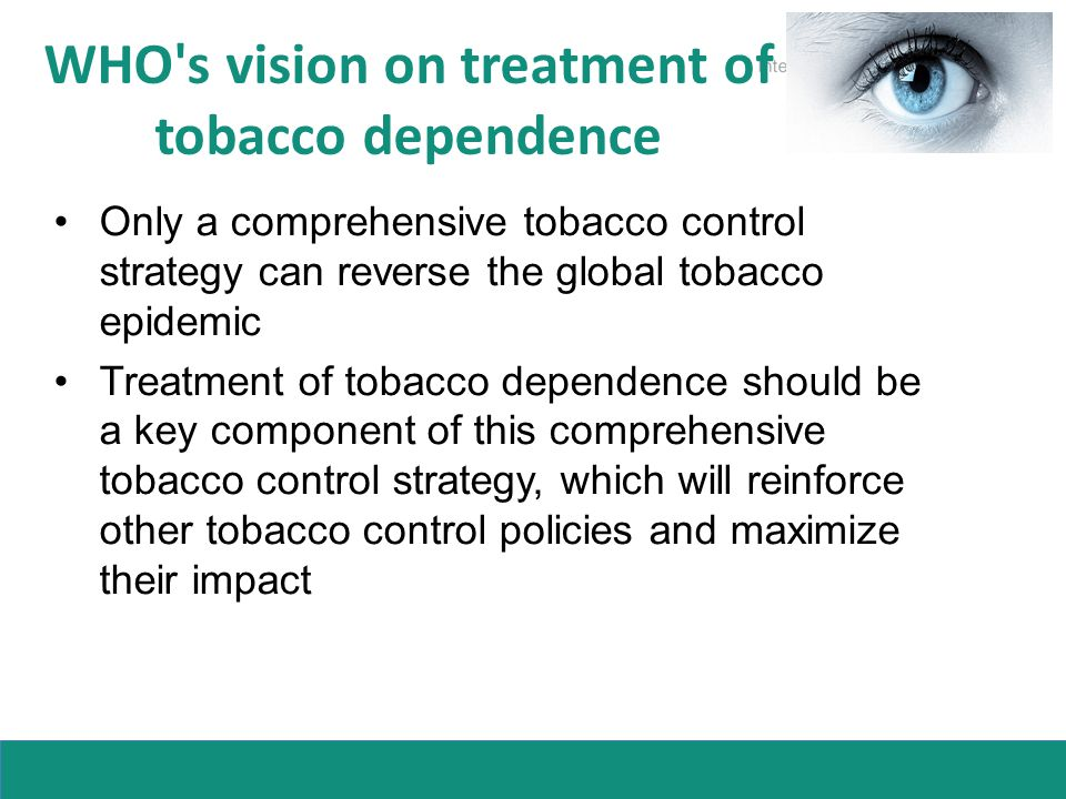 WHO s vision on treatment of tobacco dependence