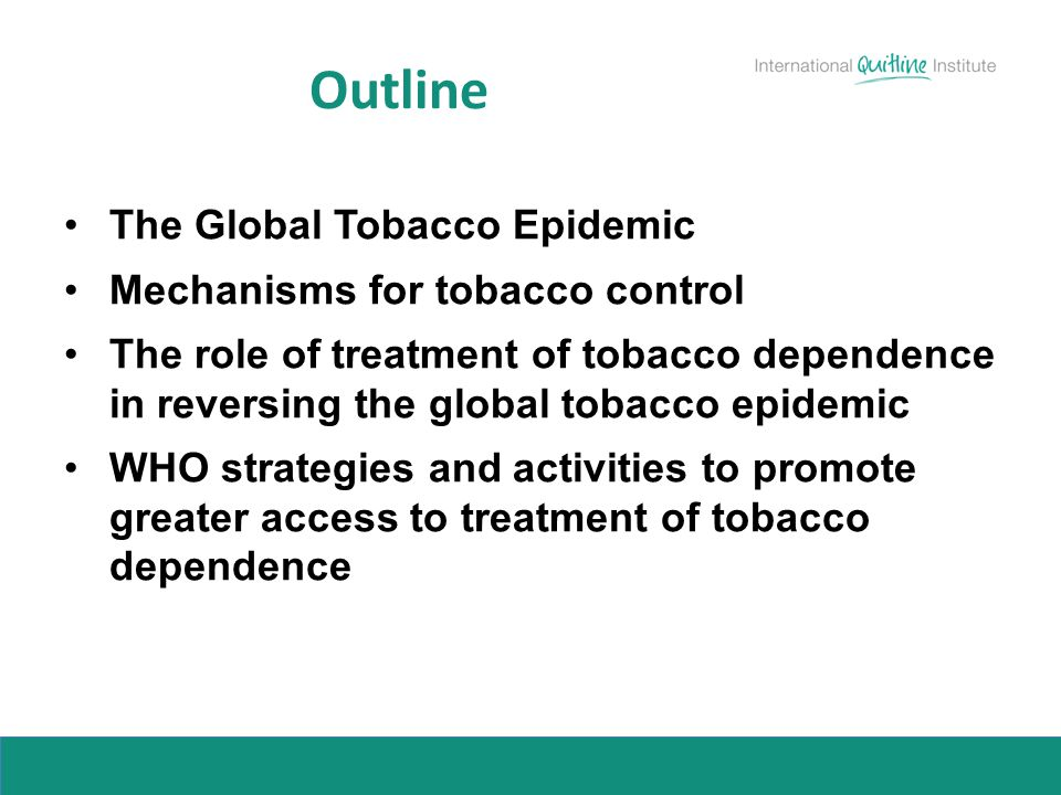 Outline The Global Tobacco Epidemic Mechanisms for tobacco control