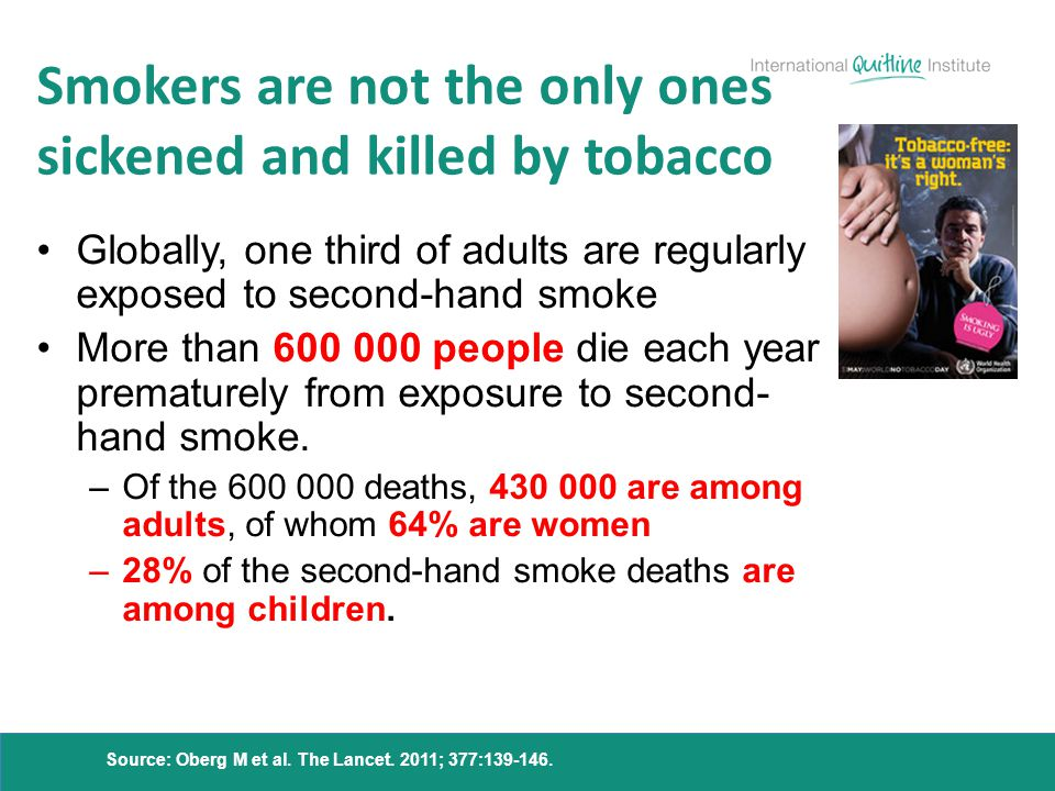 Smokers are not the only ones sickened and killed by tobacco