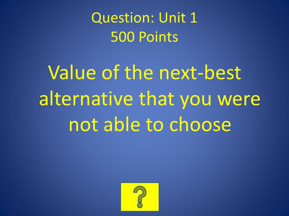 Value of the next-best alternative that you were not able to choose