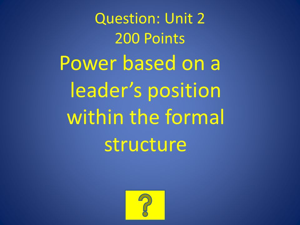 Power based on a leader's position within the formal structure