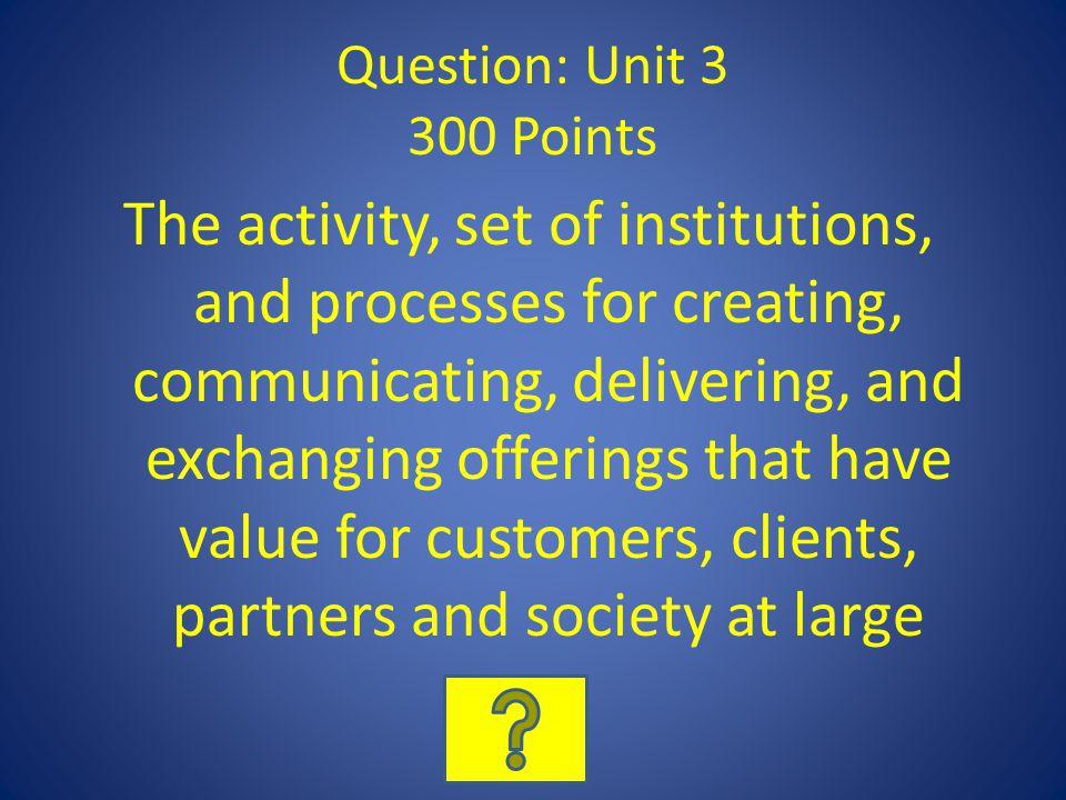 Question: Unit 3 300 Points