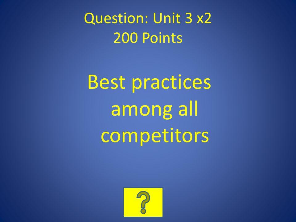 Question: Unit 3 x2 200 Points