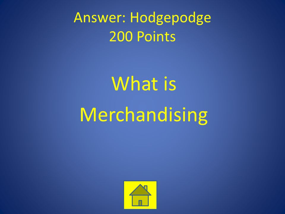 Answer: Hodgepodge 200 Points