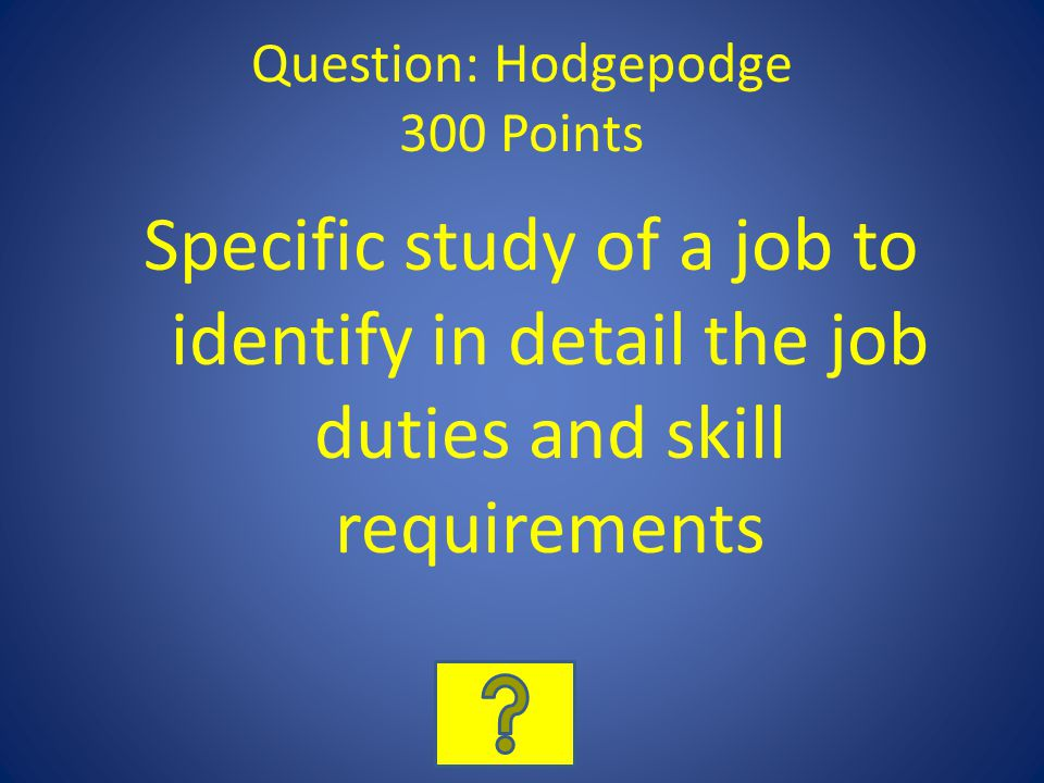 Question: Hodgepodge 300 Points