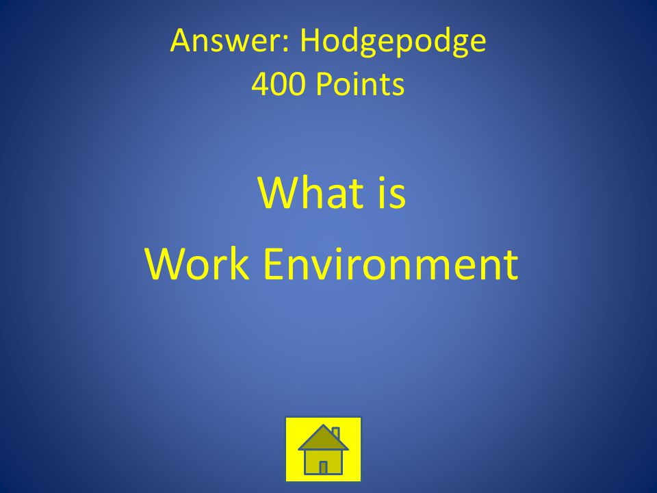 Answer: Hodgepodge 400 Points
