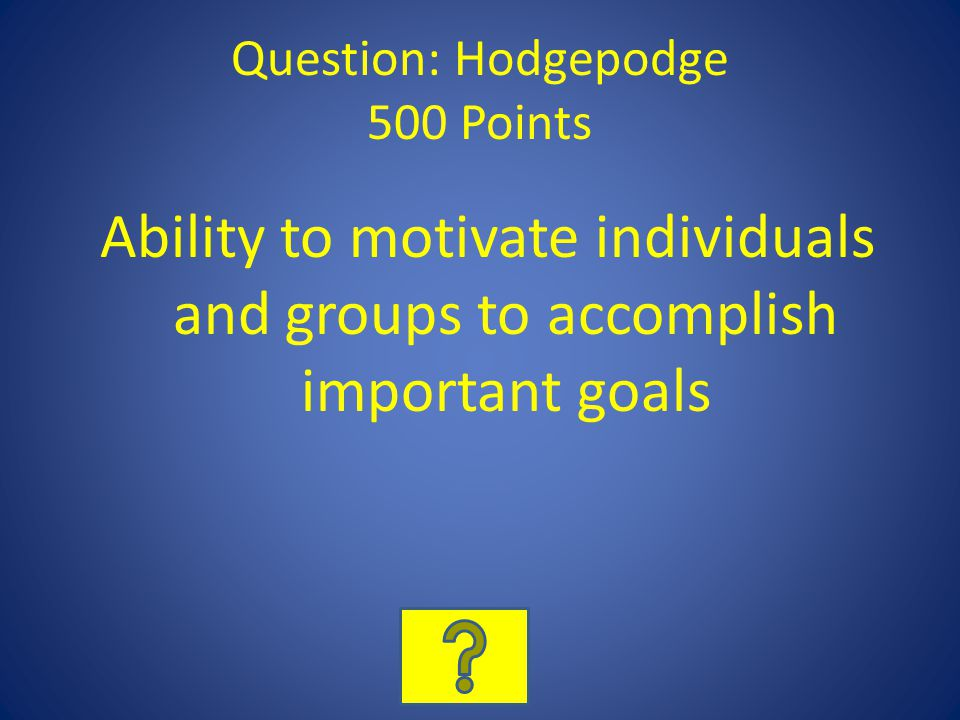 Question: Hodgepodge 500 Points