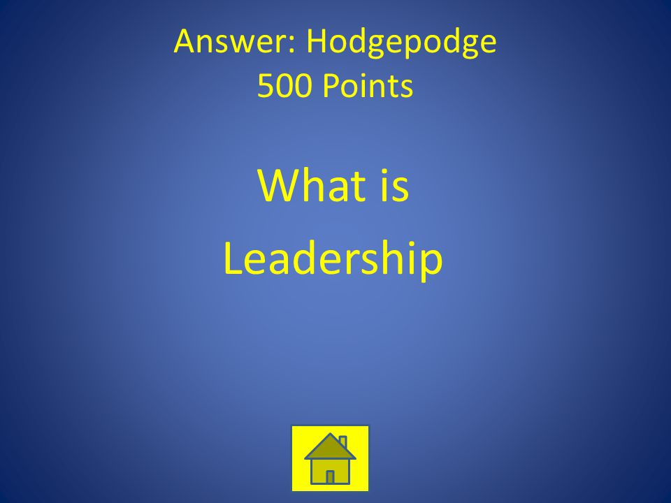 Answer: Hodgepodge 500 Points