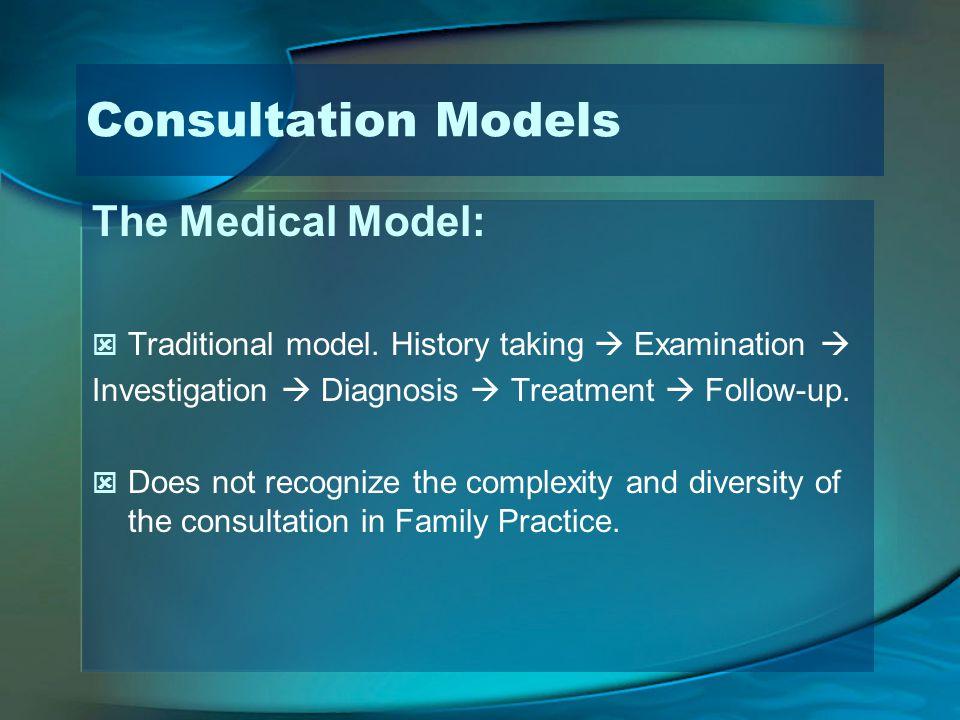 Consultation Models The Medical Model: