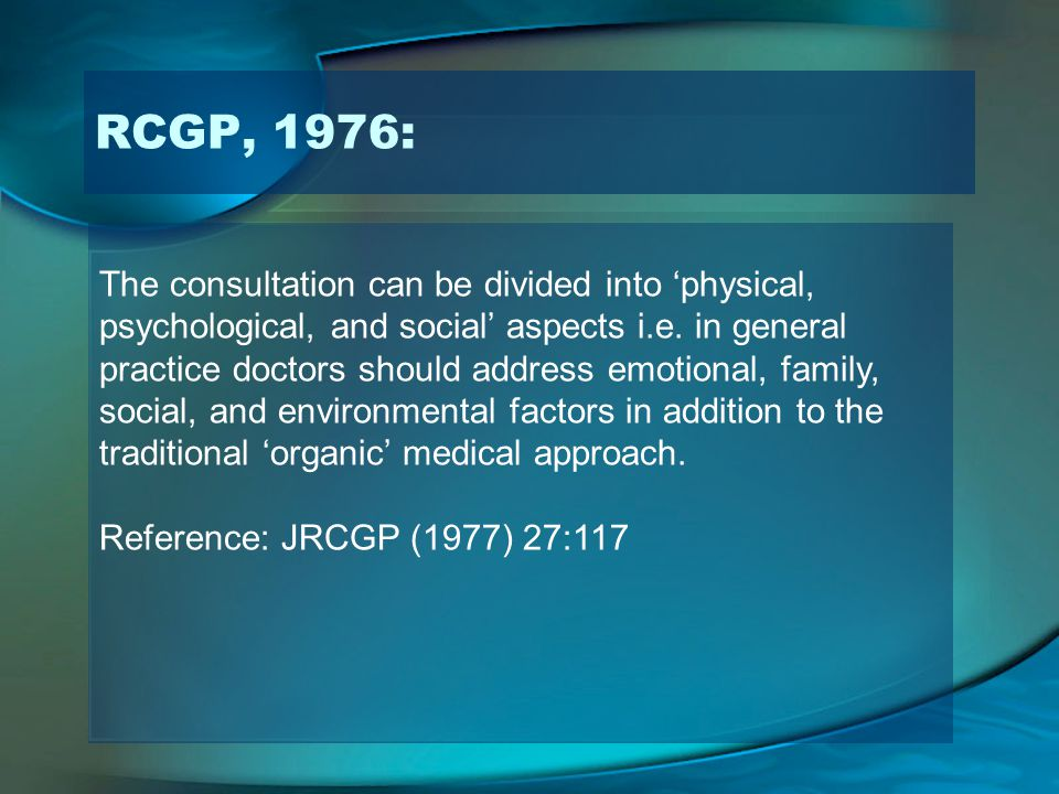 RCGP, 1976: The consultation can be divided into 'physical,