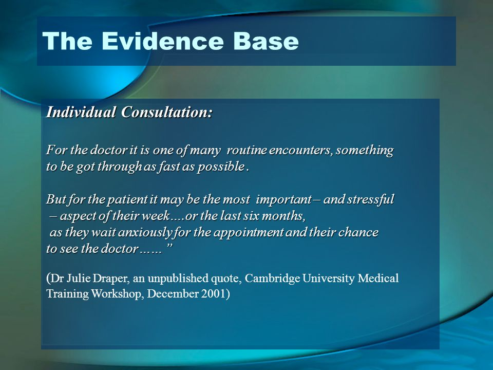 The Evidence Base Individual Consultation: