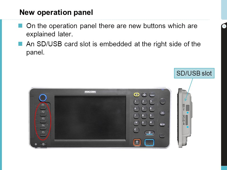 New operation panel On the operation panel there are new buttons which are explained later.
