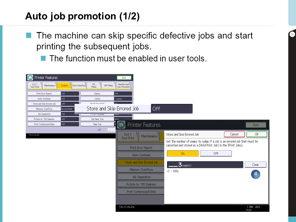 Auto job promotion (1/2) The machine can skip specific defective jobs and start printing the subsequent jobs.