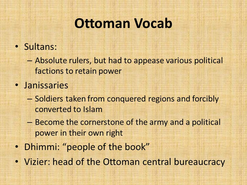 Ottoman Vocab Sultans: Janissaries Dhimmi: people of the book
