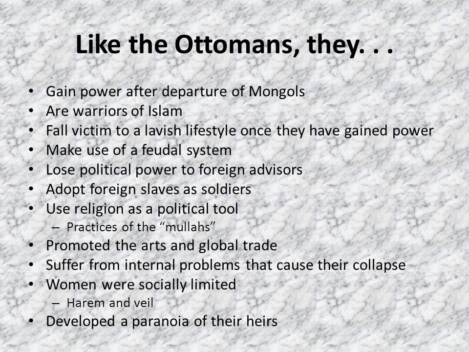 Like the Ottomans, they. . . Gain power after departure of Mongols