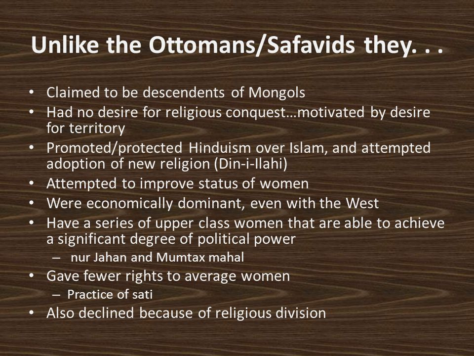 Unlike the Ottomans/Safavids they. . .