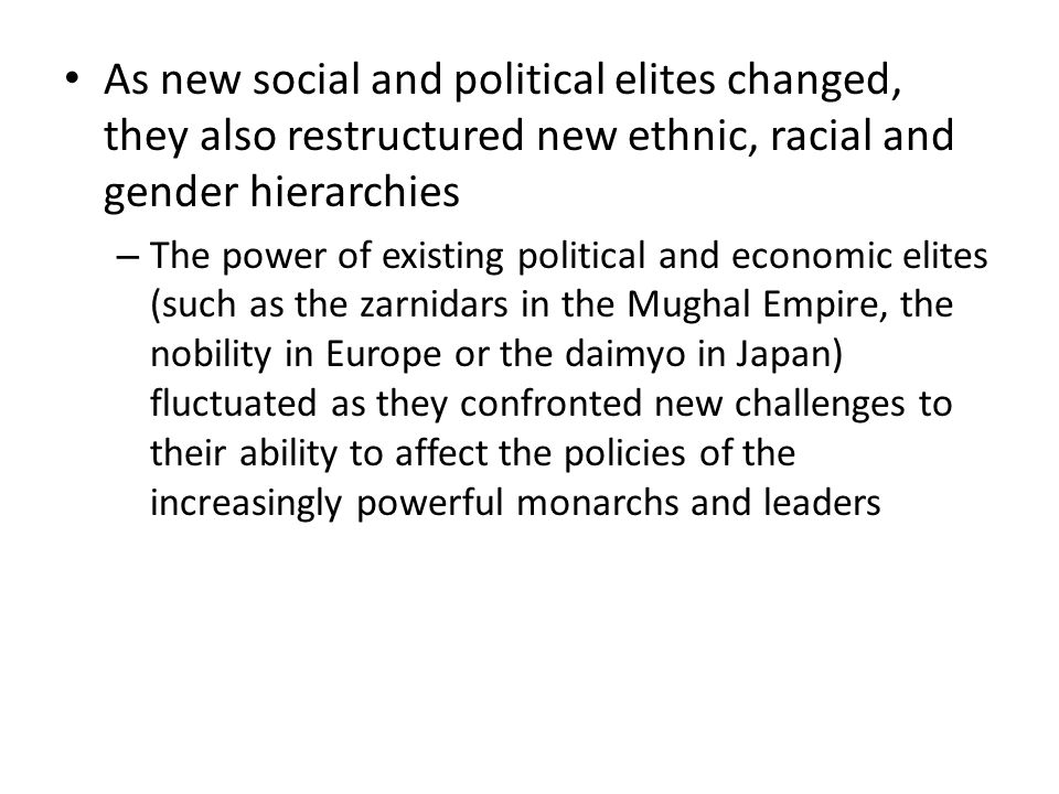 As new social and political elites changed, they also restructured new ethnic, racial and gender hierarchies