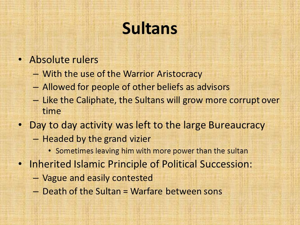 Sultans Absolute rulers