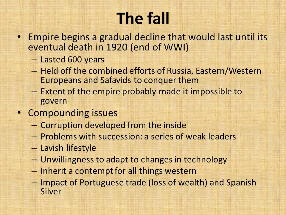 The fall Empire begins a gradual decline that would last until its eventual death in 1920 (end of WWI)