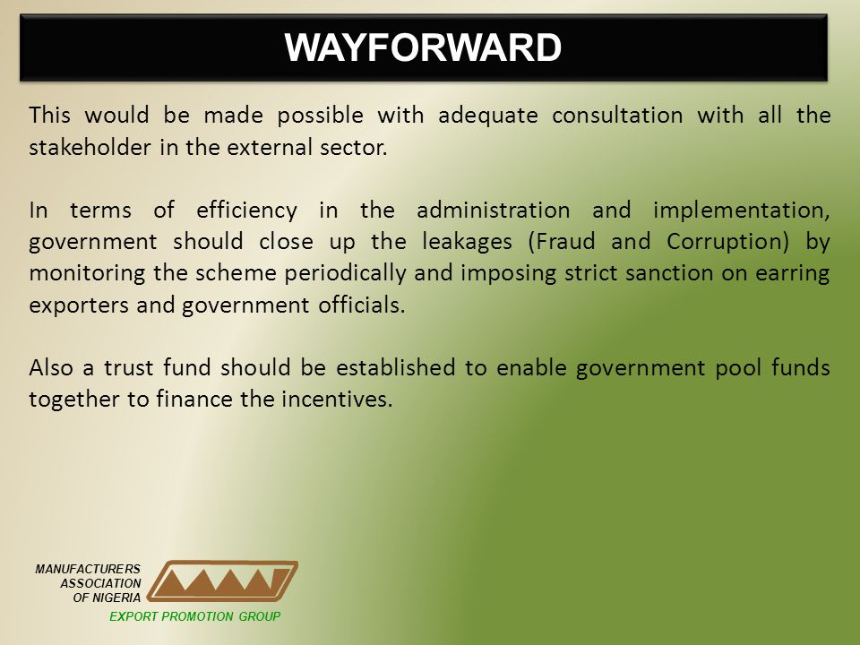 WAYFORWARD This would be made possible with adequate consultation with all the stakeholder in the external sector.