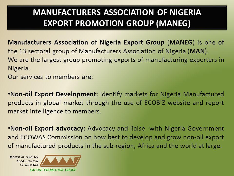 MANUFACTURERS ASSOCIATION OF NIGERIA EXPORT PROMOTION GROUP (MANEG)