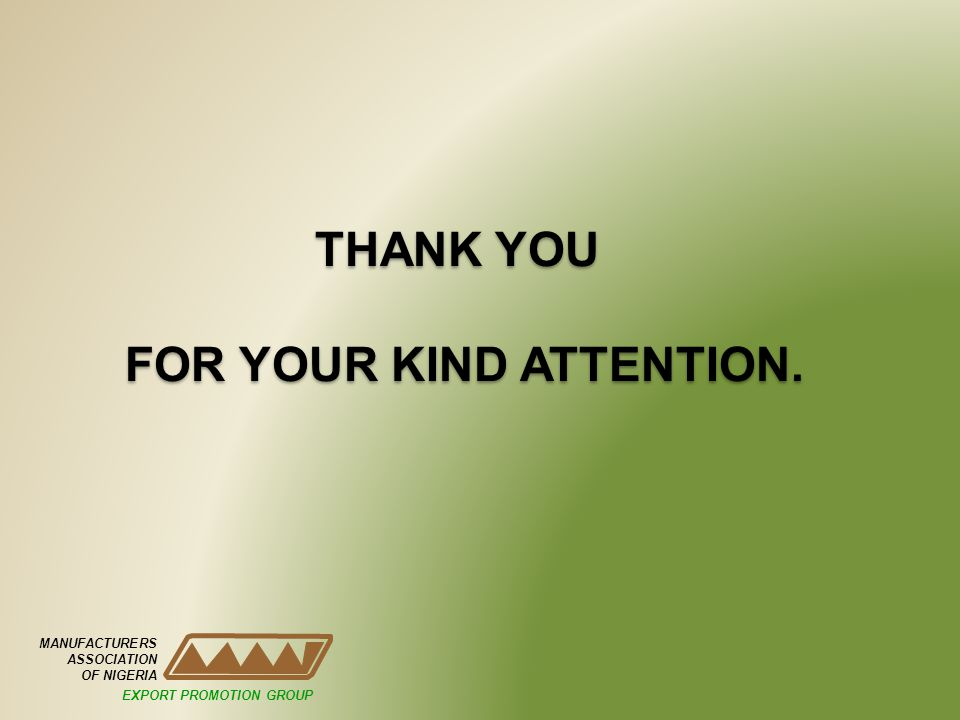 THANK YOU FOR YOUR KIND ATTENTION.