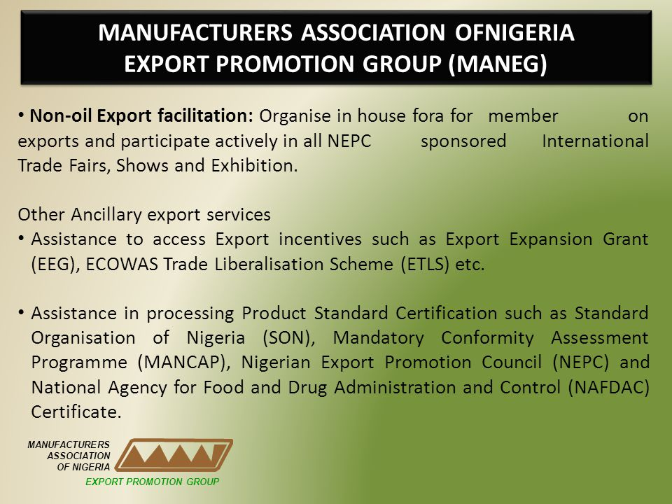 MANUFACTURERS ASSOCIATION OFNIGERIA EXPORT PROMOTION GROUP (MANEG)