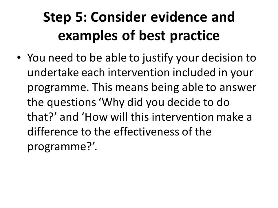 Step 5: Consider evidence and examples of best practice