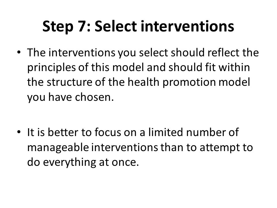 Step 7: Select interventions