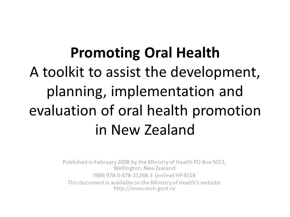 Promoting Oral Health A toolkit to assist the development, planning, implementation and evaluation of oral health promotion in New Zealand